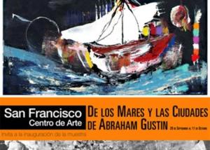 De los Mares y la Ciudades | Abraham Gustin | Galería San Francisco.